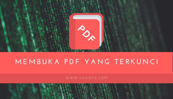 Cara Membuka File PDF yang Terkunci