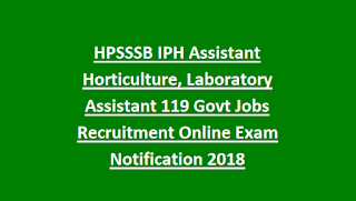 HPSSSB IPH Assistant Horticulture, Laboratory Assistant 119 Govt Jobs Recruitment Online Exam Notification 2018