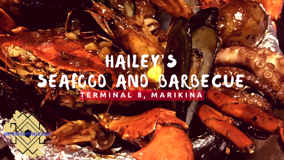 Hailey's Seafood and Barbecue in Terminal 8, Marikina - WTF Review