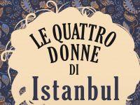 [NUOVA USCITA]  Le quattro donne di Istanbul di Ayşe Kulin