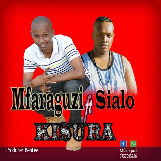 Download Audio | Mfaraguzi ft Sialo - Kisura