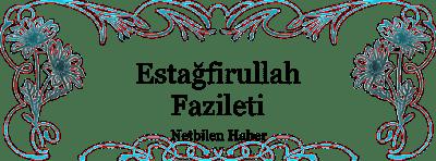Estağfirullah türkçe anlamı manası