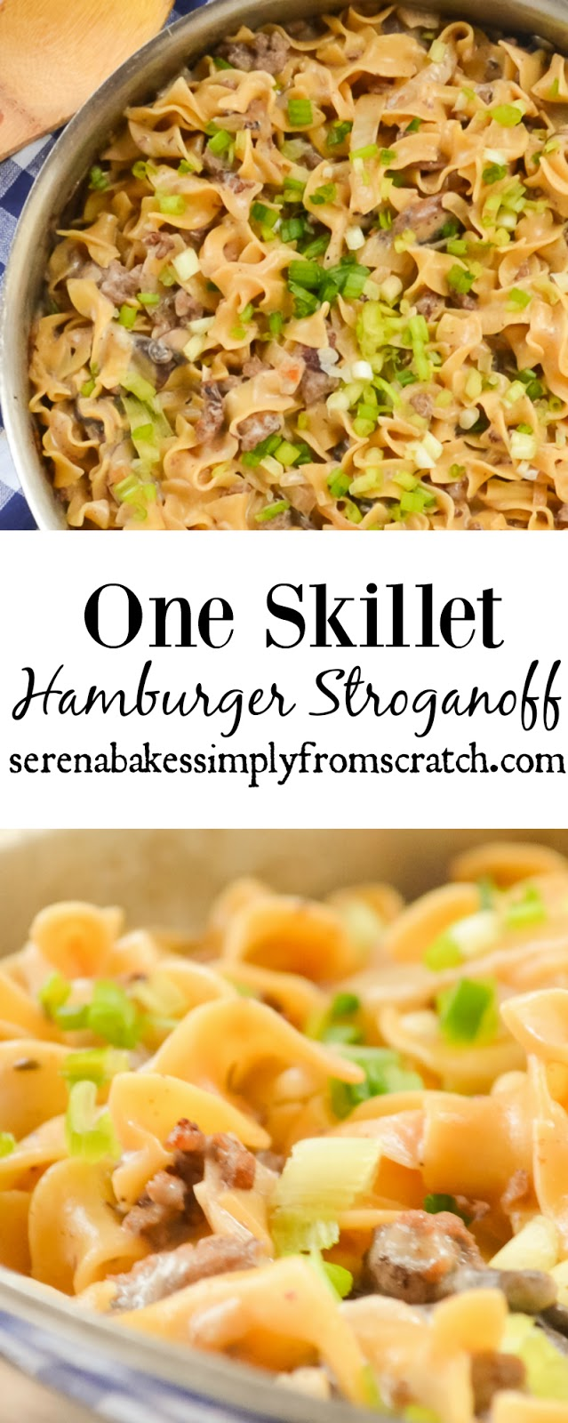 One Skillet Hamburger Beef Stroganoff from scratch! So easy to make and a family favorite! serenabakessimplyfromscratch.com