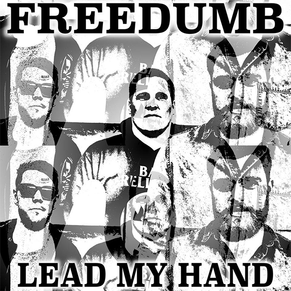 """Freedumb release video for new song """"Lead My Hand"""""""