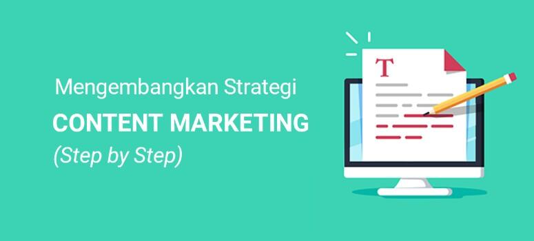 Cara Mengembangkan Strategi Pemasaran Konten (Langkah demi Langkah)