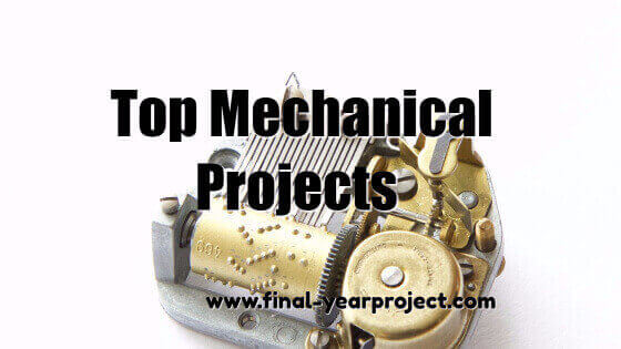 Top Mechanical Projects for students