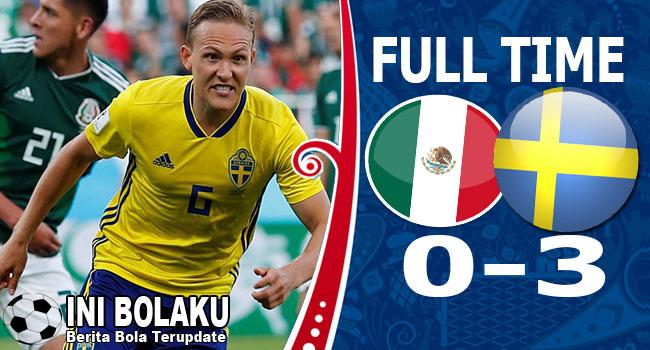 Hasil Meksiko vs Swedia Skor Akhir 0-3 | Fase Group F World Cup 2018