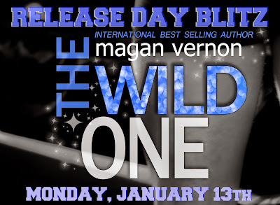 **RELEASE DAY BLITZ, REVIEWS & SERIES COVER REVEALS** THE WILD ONE (FOREVER WILD SERIEL #3) by Magan Vernon