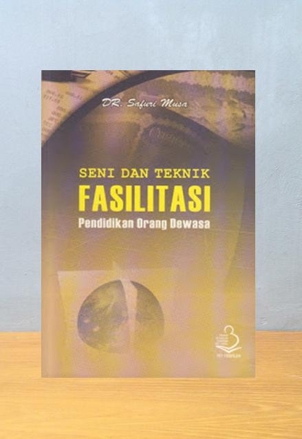 SENI DAN TEKNIK FASILITASI, Safuri Musa