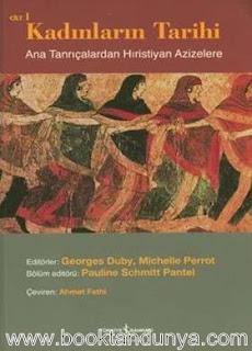 Georges Duby, Michelle Perrot - Kadınların Tarihi 1 (Ana Tanrıçalardan Hıristiyan Azizlere)