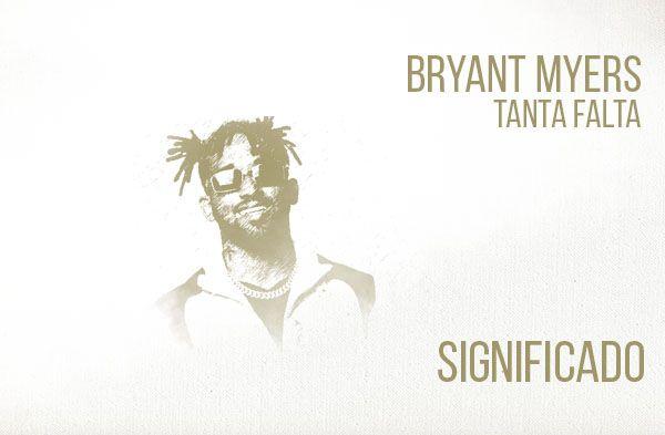 Tanta Falta significado de la canción Bryant Myers.