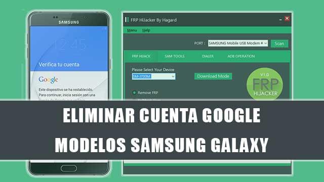 quitar cuenta Google [FRP] en más de 160 Teléfonos Samsung Galaxy con HiJacker