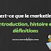 Qu'est-ce que le marketing : introduction, histoire et définitions