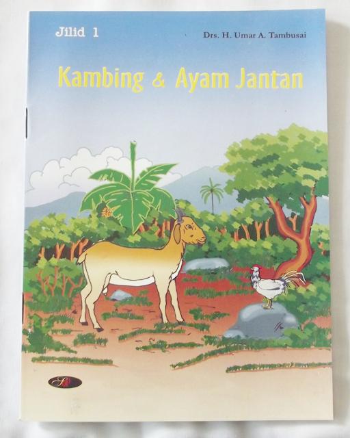 """Buku Cerita Fiksi, """"Kambing dan Ayam Jantan"""" Jilid 1"""