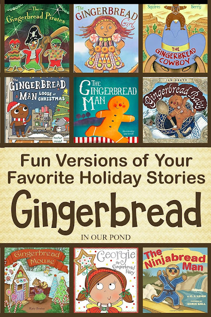 Fun Versions of Your Favorite Holiday Stories // In Our Pond // Gingerbread Man // Gingerbread Pirates // Gingerbread Baby // Gingerbread Cookies