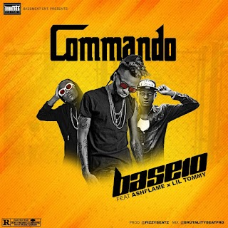 [NEW MUSIC] BASE10 -- Commando ft ASHFLAME x Lil TOMMY