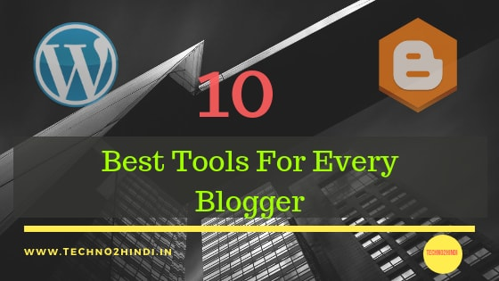 Top 10 Free Tools for every Blogger