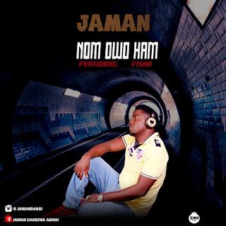Jaman ft Fisha - Nom Dwo Ham