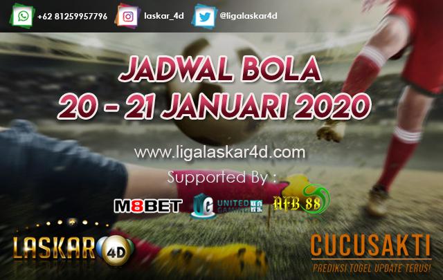 JADWAL BOLA JITU TANGGAL 20 – 21 JANUARI 2020