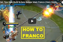 TUTORIAL, BUILD ITEM TIPS & HOW TO LEARN TO PLAY FRANCO (MOBILE LEGENDS)