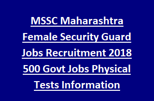 MSSC Maharashtra Female Security Guard Jobs Recruitment Notification 2018 500 Govt Jobs Physical Tests Information