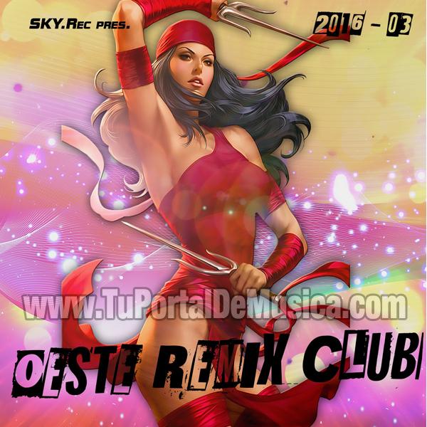 Oeste Remix Club Volumen 3 (2016)