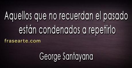 Repetir el pasado – George Santayana