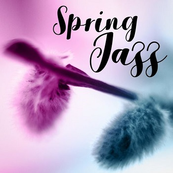 Album] Various Artists – Spring Jazz (2019/MP3+Flac/RAR