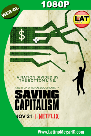 Salvando el Capitalismo (2017) Latino Full HD WEB-DL 1080P ()
