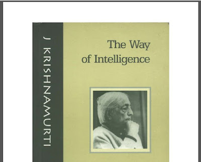 The Way of Intelligence by J.Krishnamurti Download eBook in PDF