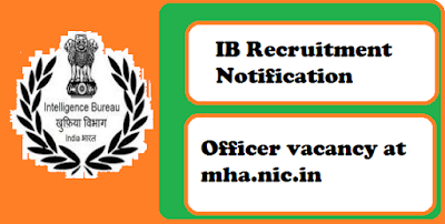 IB Recruitment 2019, Intelligence Bureau Recruitment 2019, mha.nic.in, latest govt jobs, government jobs