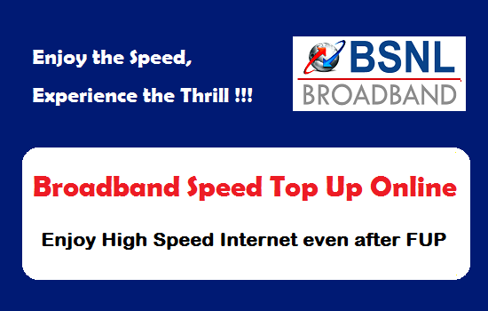 BSNL slashes Speed Restoration plans for unlimited broadband customers, Enjoy high speed broadband even after FUP @ just Rs 13 per GB