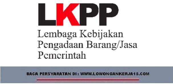 Lowongan Kerja Non PNS Biro Umum dan Keuangan LKPP