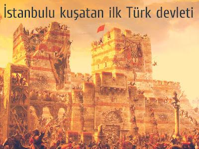 İstanbulu kuşatan ilk Türk devleti