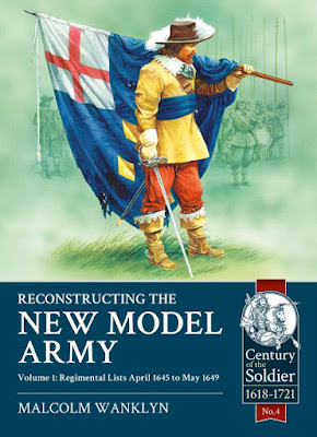 Reconstructing the New Model Army Volume 1. Regimental Lists April 1645 to May 1649