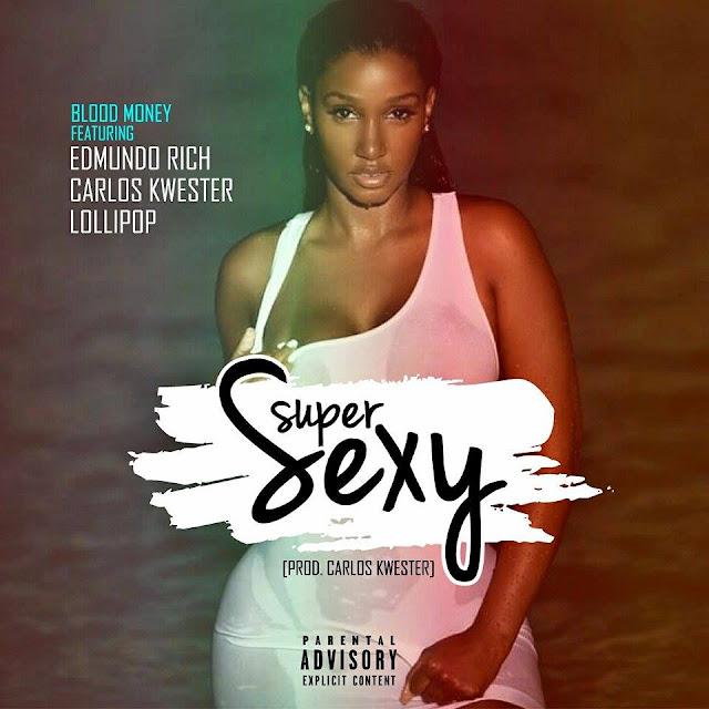 "Blood Money Feat Edmundo Rich, Carlos Kwester & Lollipop ""Super Sexy"" / Angola"