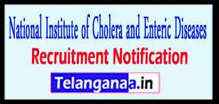 NICED National Institute of Cholera and Enteric Diseases Recruitment Notification 2017 Last Date 25-05-2017
