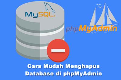 Cara Mudah Menghapus Database di phpMyAdmin
