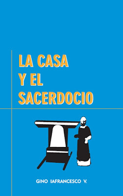 Gino Iafrancesco V.-La Casa y El Sacerdocio-