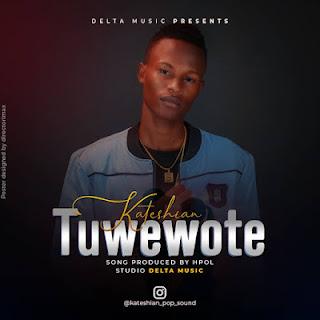 AUDIO | Kateshian _Tuwe wote mp3 | Download