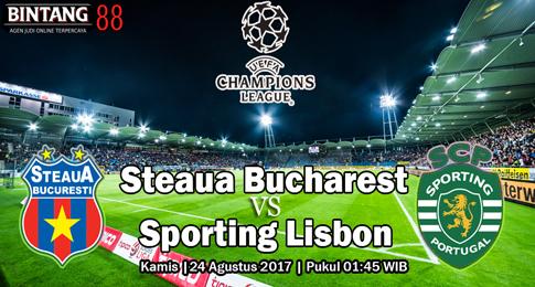 PREDIKSI SKOR  Steaua Bucharest vs Sporting Lisbon 24 Agustus 2017