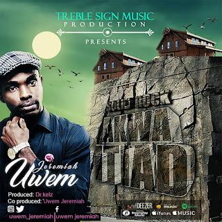 GOSPEL MUSIC: Uwem Jeremiah - Akwa Itiad