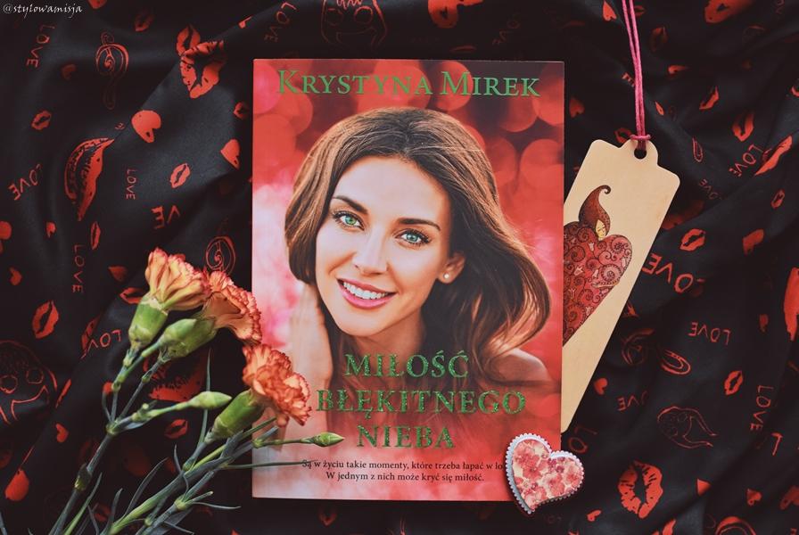 KrystynaMirek, książka, miłość, MiłośćZBłękitnegoNieba, opowiadanie, powieśćobyczajowa, recenzja, romans, WydawnictwoEdipresse,