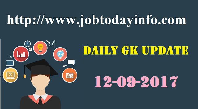 Daily GK Update 12th September 2017, Important Current Affairs