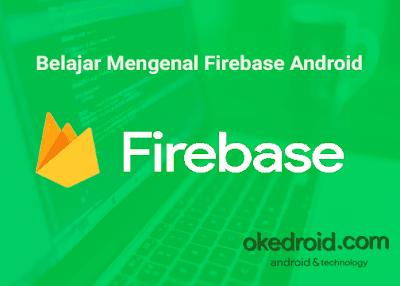 Belajar Mengenal Tools Firebase Android