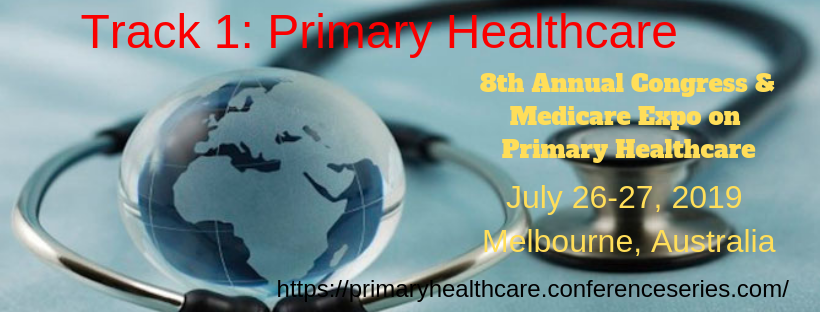 8th Annual Congress and Medicare Expo on Primary Healthcare: Track 1