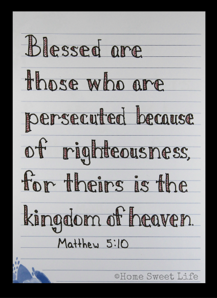 Scripture Writing, hand lettering, Matthew 5:10, Holy Week