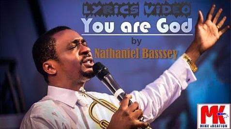You%2Bare%2BGod%2Bby%2BNathaniel%2BBassey%2Band%2BChigozie%2BAchugo [MP3 DOWNLOAD] You Are God – Nathaniel Bassey ft. Chigozie Achugo