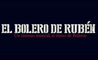 """""""El Bolero de Ruben"""" (Musical)"""