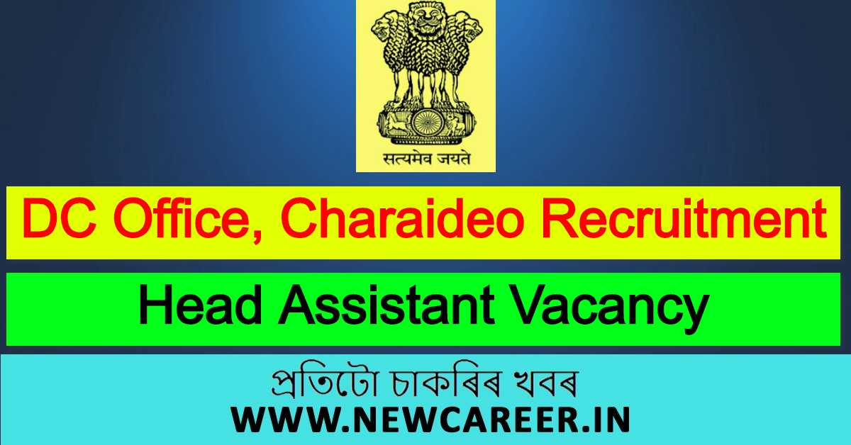 DC Office, Charaideo Recruitment 2020 : Apply For Head Assistant Vacancy